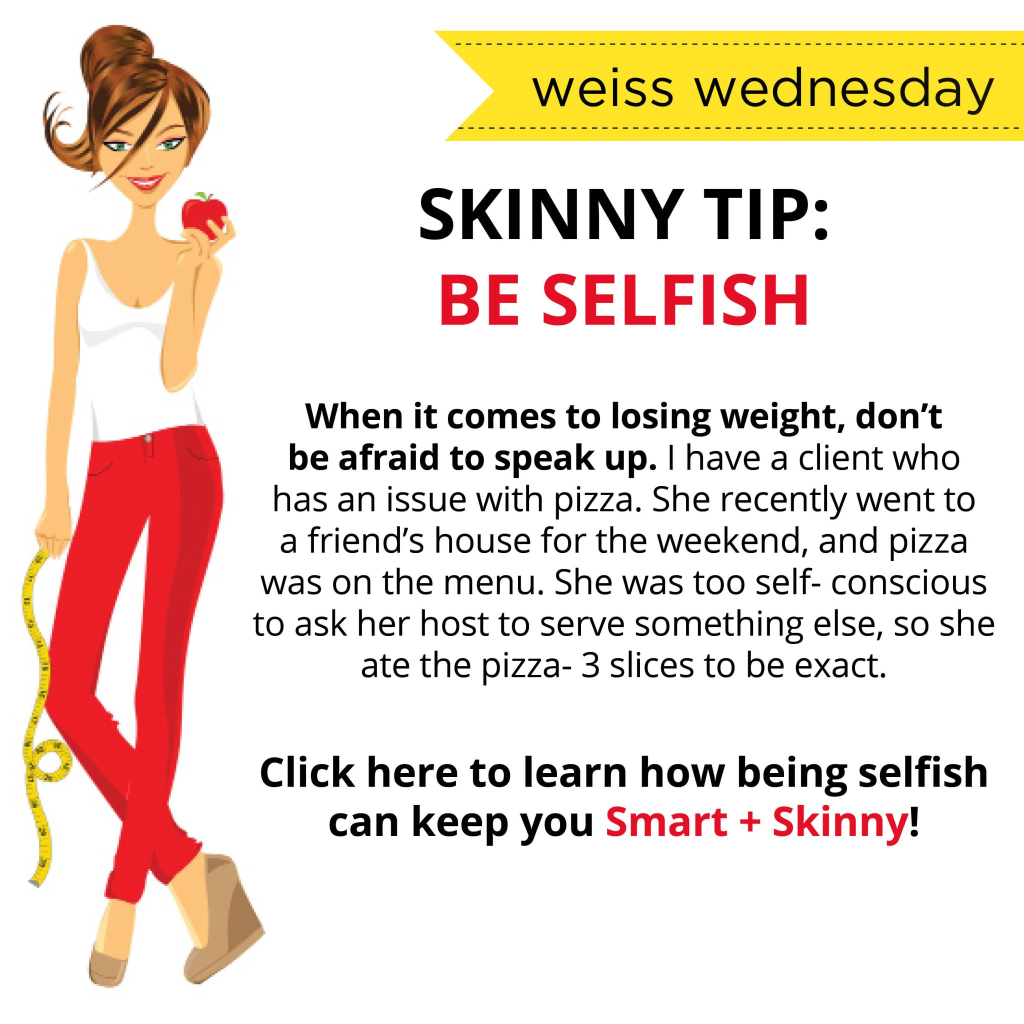 Skinny Tip: Be Selfish